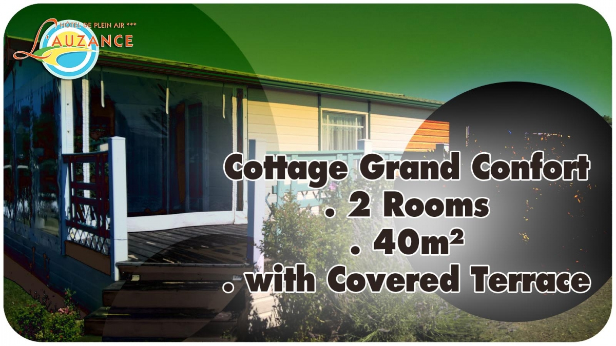 "Location Cottage ""GRAND CONFORT"" - 2 rooms 40m² with covered and closed terrace"